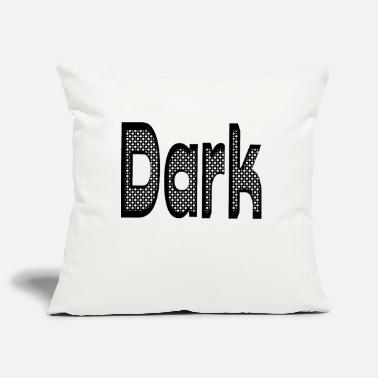 Dark Dark - Pillowcase 17,3'' x 17,3'' (45 x 45 cm)