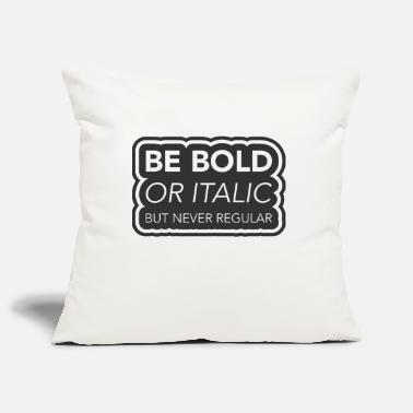 Be bold, or Italian but never regular - Pillowcase 17,3'' x 17,3'' (45 x 45 cm)