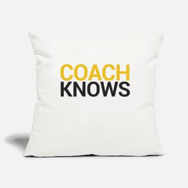 Coach Coach / Coach: Coach Knows - Pillowcase 17,3'' x 17,3'' (45 x 45 cm)