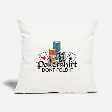 Square Poker Lucky Shirt - Dont Fold Word Game - Pillowcase 17,3'' x 17,3'' (45 x 45 cm)