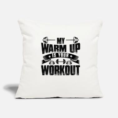 Workout My Warmup Is Your Workout - Kissenhülle