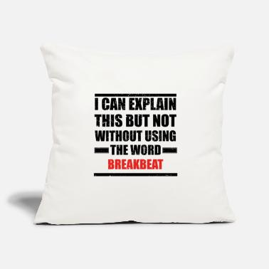 Breakbeat Can explain relationship born love BREAKBEAT - Pillowcase 17,3'' x 17,3'' (45 x 45 cm)