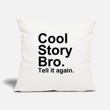 Cool Story Bro - Pillowcase 17,3'' x 17,3'' (45 x 45 cm)