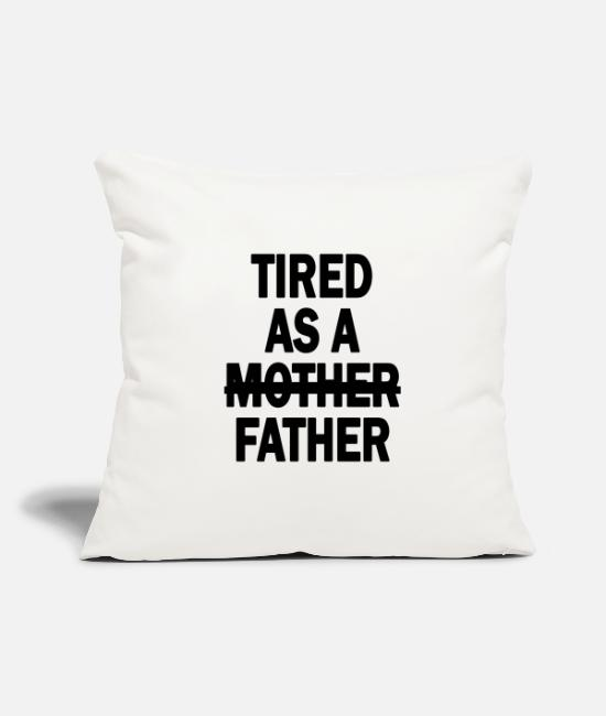 Father's Day Pillow Cases - Tired As A Father Funny Dads Fathers Day - Pillowcase 17,3'' x 17,3'' (45 x 45 cm) natural white