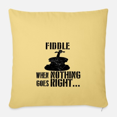 Fiddle If everything goes wrong fiddle fiddle - Pillowcase 17,3'' x 17,3'' (45 x 45 cm)