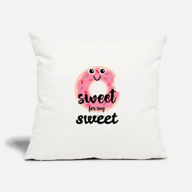 Sweet Sweet for my sweet Sweet for my sweet donut - Pillowcase 17,3'' x 17,3'' (45 x 45 cm)