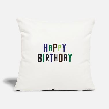 Happy Birthday Happy Birthday, Happy Birthday - Pillowcase 17,3'' x 17,3'' (45 x 45 cm)