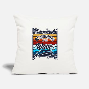 What Search the waves - Pillowcase 17,3'' x 17,3'' (45 x 45 cm)