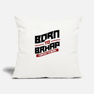 Road Bike Born to Braap forced to work - Pillowcase 17,3'' x 17,3'' (45 x 45 cm)
