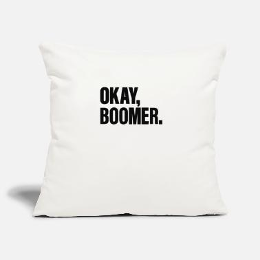Tv Ok Boomer,Have A Terrible Day - Pillowcase 17,3'' x 17,3'' (45 x 45 cm)