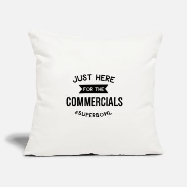 Commercial Just Here For The Commercial - Pillowcase 17,3'' x 17,3'' (45 x 45 cm)