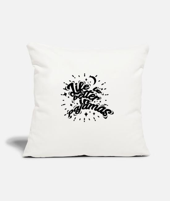 Bed Pillow Cases - Life is better in pajamas - Pillowcase 17,3'' x 17,3'' (45 x 45 cm) natural white