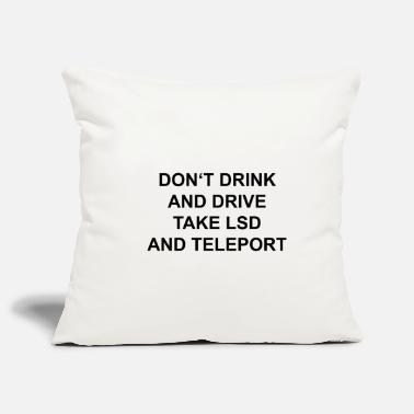 Teleport Take LSD and teleport hippie - Pillowcase 17,3'' x 17,3'' (45 x 45 cm)