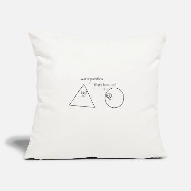 Triangle you are pointless - Pillowcase 17,3'' x 17,3'' (45 x 45 cm)