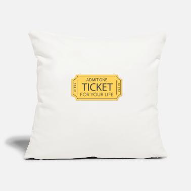 Ticket for your life - Pillowcase 17,3'' x 17,3'' (45 x 45 cm)