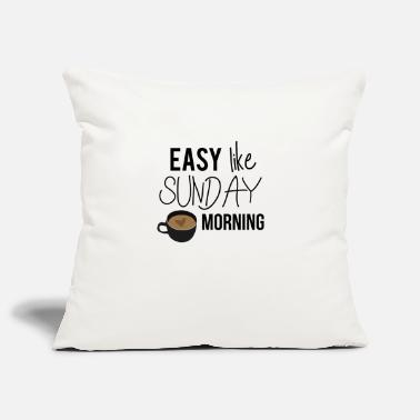 Easy like Sunday morning Sunday morning / gift - Pillowcase 17,3'' x 17,3'' (45 x 45 cm)