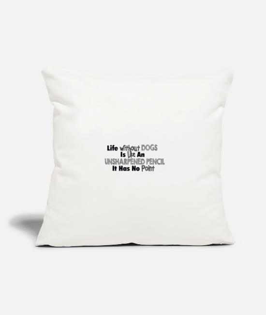 Master Pillow Cases - Life without dogs makes no sense - Pillowcase 17,3'' x 17,3'' (45 x 45 cm) natural white
