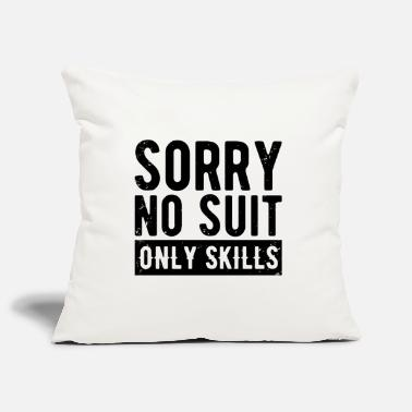 Informatik Sorry no Suit only Skills Admin Sysadmin Geschenk - Kissenhülle