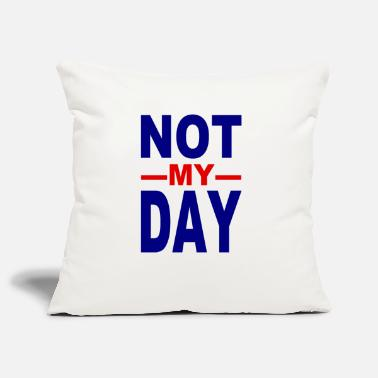 Misfortune Not my day - not my day - bad luck - misfortune - Pillowcase 17,3'' x 17,3'' (45 x 45 cm)