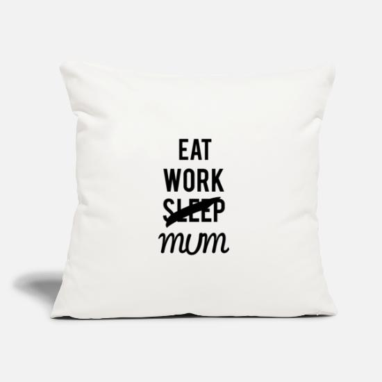Mother Pillow Cases - eat work mum - Pillowcase 17,3'' x 17,3'' (45 x 45 cm) natural white