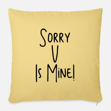 Music Direction Sorry u is mine K - Pop gift music saying - Pillowcase 17,3'' x 17,3'' (45 x 45 cm)
