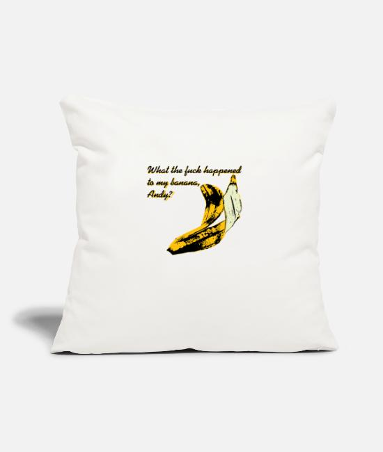 If You Dont Know My Name Pillow Cases - What The F**K Happened to My Banana? - Pillowcase 17,3'' x 17,3'' (45 x 45 cm) natural white