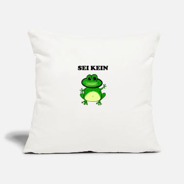 Prince Frog Gift Do not be a Frog Cup Frog Shirt - Pillowcase 17,3'' x 17,3'' (45 x 45 cm)