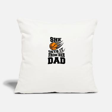 She Gets it from Dad Funny Girls Basketball - Pillowcase 17,3'' x 17,3'' (45 x 45 cm)