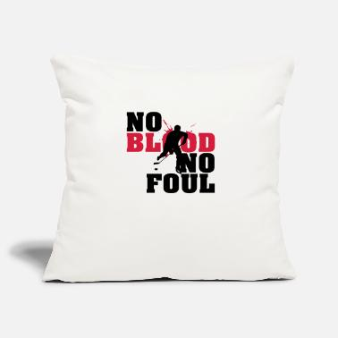 Foul Hockey: No blood no foul - Pillowcase 17,3'' x 17,3'' (45 x 45 cm)