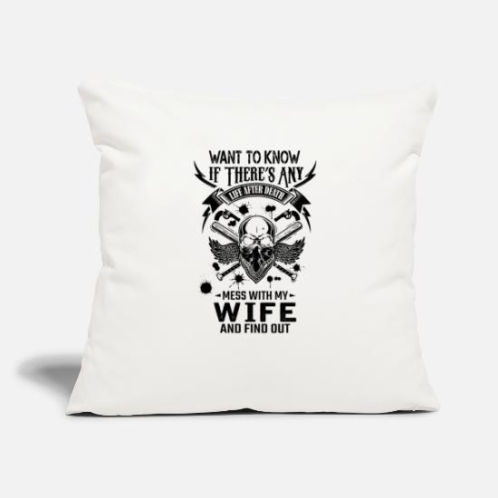 Love Pillow Cases - Life After Death Mess With My Wife - Pillowcase 17,3'' x 17,3'' (45 x 45 cm) natural white
