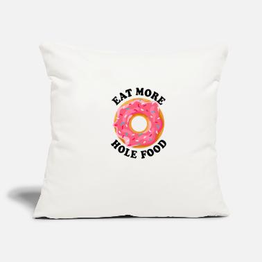 Donut Candy Eat more whole foods - Pillowcase 17,3'' x 17,3'' (45 x 45 cm)