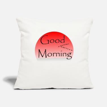Morning good Morning - Pillowcase 17,3'' x 17,3'' (45 x 45 cm)