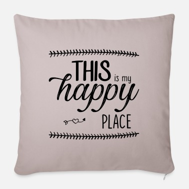Place Of Residence this is my happy place - Pillowcase 17,3'' x 17,3'' (45 x 45 cm)