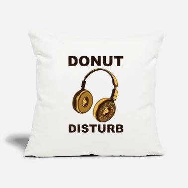 Disturbing DONUT DISTURB | Please do not disturb Do Not Disturb - Pillowcase 17,3'' x 17,3'' (45 x 45 cm)