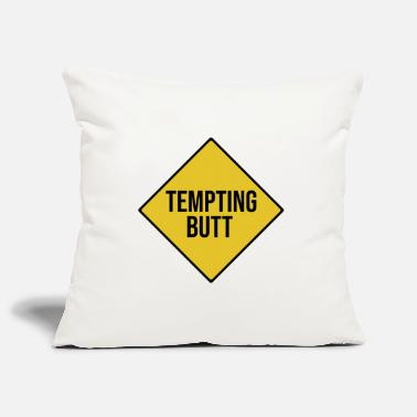 Pickup Line Tempting Butt (Catching Humor Fun Sex Gay) - Pillowcase 17,3'' x 17,3'' (45 x 45 cm)