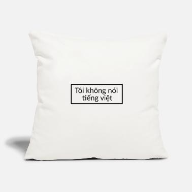 Vietnamese I do not speak Vietnamese - Vietnamese - Pillowcase 17,3'' x 17,3'' (45 x 45 cm)