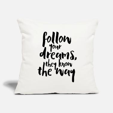 Follow Your Dreams Quote - Kissenhülle