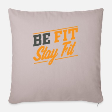 Fitness Be Fit stay fit - Pillowcase 17,3'' x 17,3'' (45 x 45 cm)