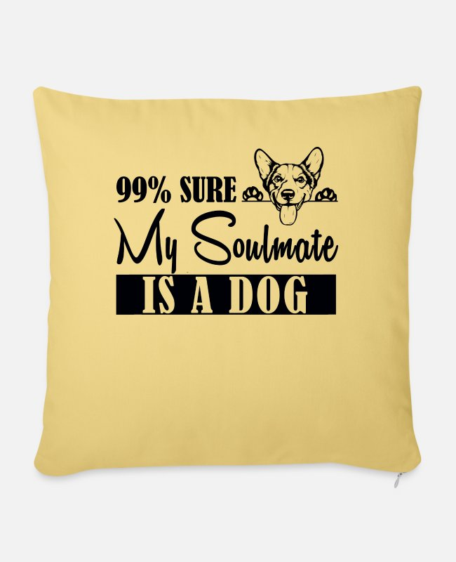 Mateo Pillow Cases - 99 Percent My Soul Mate is A Dog Funny - Pillowcase 17,3'' x 17,3'' (45 x 45 cm) washed yellow