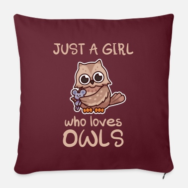 Who Loves Owls Just A Girl Who Loves Owls Owl Bird - Pillowcase 17,3'' x 17,3'' (45 x 45 cm)