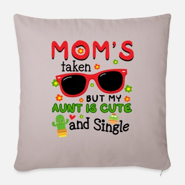 New Age Maman's Taken But My Aunt Is Cute And Single - Housse de coussin