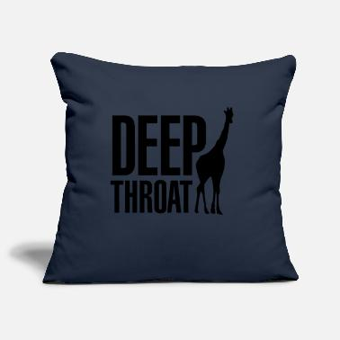 Throat Deep throat - Pillowcase 17,3'' x 17,3'' (45 x 45 cm)