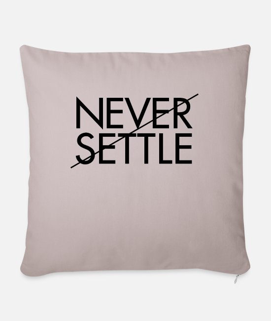 Hipster Pillow Cases - NEVER SETTLE saying shirt - Pillowcase 17,3'' x 17,3'' (45 x 45 cm) light taupe