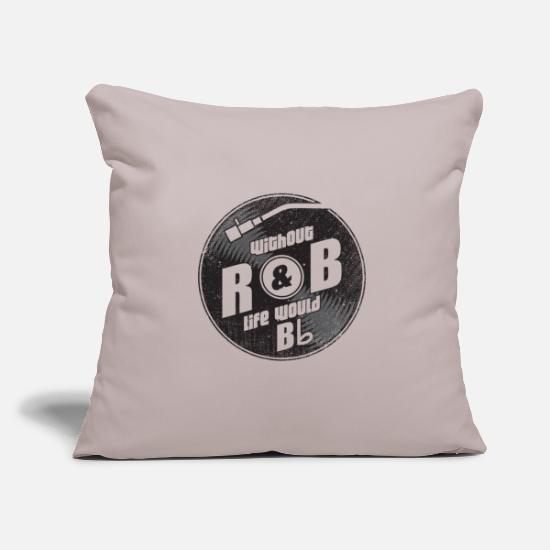 R Pillow Cases - Without R&B Life Would B Flat Gift - Pillowcase 17,3'' x 17,3'' (45 x 45 cm) light taupe