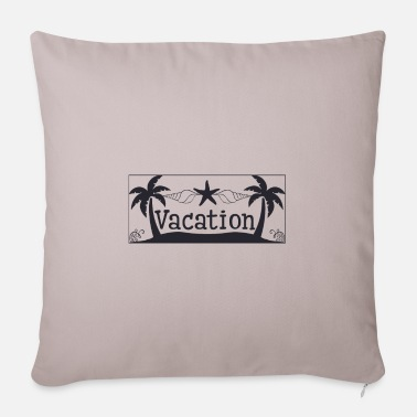 Vacation Vacation - Vacation - Pillowcase 17,3'' x 17,3'' (45 x 45 cm)