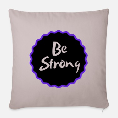 Strong Be Strong / Be Strong - Pillowcase 17,3'' x 17,3'' (45 x 45 cm)
