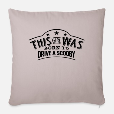 Scooby this girl was born to drive a scooby - Pillowcase 17,3'' x 17,3'' (45 x 45 cm)