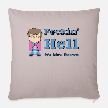 Feckin Feckin' Hell it's Mrs Brown - Pillowcase 17,3'' x 17,3'' (45 x 45 cm)