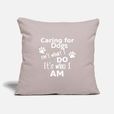 Care For Dog Caring for Dogs - Pillowcase 17,3'' x 17,3'' (45 x 45 cm)