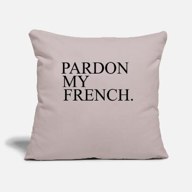 Pardon Pardon My French - Pillowcase 17,3'' x 17,3'' (45 x 45 cm)